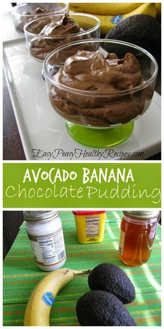 Avocado Banana Chocolate Pudding- Healthy and Delicious!  Ingredients: 2 avocados, peeled and pitted 1 ripe banana 1/4 cup cocoa powder 1 tablespoon raw honey 2 tsp coconut oil