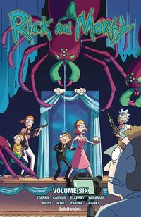 Rick and Morty vol. 6 by Kyle Starks and Sean Vanaman, art by CJ Cannon, Kyle Starks, Andy Hirsch, Benjamin Dewey, and Marc Ellerby