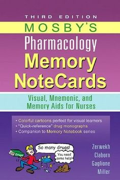 Mosby's Pharmacology Memory NoteCards: Visual, Mnemonic, and Memory Aids for Nurses, 3e @channing