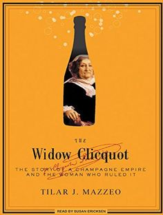 The Widow Clicquot The Story of a Champagne Empire and the Woman Who Ruled It >>> Continue to the product at the image link.