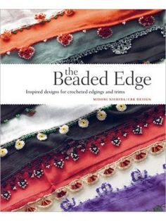 The Beaded Edge Inspired Designs for Crocheted Edgings and Trims | InterweaveStore.com