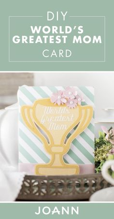 If you agree that your mom is the best around, make her a card that shows that! Check out this tutorial from JOANN for a DIY World's Greatest Mom Card to learn how. Mother's Day Projects, Mom Cards, Fabric Storage, Craft Party, Joanns Fabric And Crafts, Perfect Party, Mother Day Gifts, Craft Stores, Pattern Design