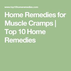 Home Remedies for Muscle Cramps | Top 10 Home Remedies
