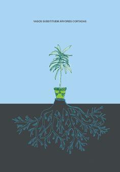 Cartaz: Vasos substituem árvores cortadas: http://poro.redezero.org/cartazes/cartaz-vasos-substituem-arvores-cortadas