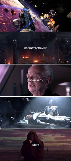 War does not determine who is right - only who is left. #starwars