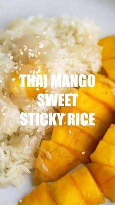 Tai Food Recipes, Easy Healthy Recipes, Sushi Recipes, Veg Recipes, Asian Recipes, Sweet Sticky Rice, Mango Sticky Rice, Rice Desserts, Recipes