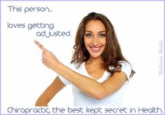 This person, loves getting adjusted. Chiropractic, the best kept secret in Health.