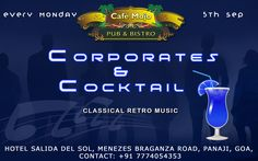 A Corporates & Cocktails theme party planned for you this Monday Night at Cafe MOJO Pub & Bistro. #Pubs #Party #Music #Beer #EatLocal  #Beers #Enjoy #BeerDrinks  #Parties #PartyMusic #GoodTimes  #Dance #Pub #Fun #DrinkLocal #OntheBar  #Drinks #Goa  #OnthePub.