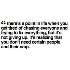 I'm tired of always trying to fix things especially when it has nothing to do with me or my fault