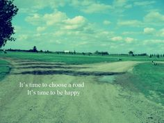 it's time to choose a road