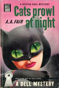 mudwerks:    Cats Prowl at Night by A A Fair [Erle Stanley Gardner]. Dell, 1949…
