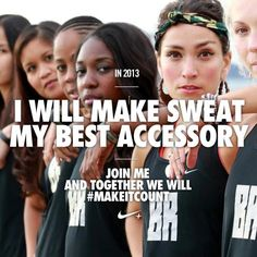 Another great motivation pin from @Nike Women // Make sweat your best accessory in 2013. #makeitcount