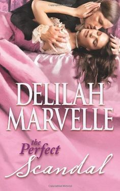 The Perfect Scandal (Scandal (HQN)) by Delilah Marvelle