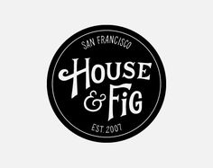 http://houseandfig.com/ logo by Scout's Honor Co.