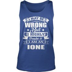 i'm IONE, i may be wrong but i highly doubt it. #gift #ideas #Popular #Everything #Videos #Shop #Animals #pets #Architecture #Art #Cars #motorcycles #Celebrities #DIY #crafts #Design #Education #Entertainment #Food #drink #Gardening #Geek #Hair #beauty #Health #fitness #History #Holidays #events #Home decor #Humor #Illustrations #posters #Kids #parenting #Men #Outdoors #Photography #Products #Quotes #Science #nature #Sports #Tattoos #Technology #Travel #Weddings #Women