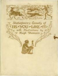 AS YOU LIKE IT, by William Shakespeare, illus. by Thomson, Hugh.    1909. London: Hodder & Stoughton, Large thick 4to (9 1/2 x 11 /12), FULL VELLUM BINDING, gilt pictorial cover, original silk ties, a few minor marks on the cover and endpaper foxed as usual else Fine. LIMITED TO 500 NUMBERED COPIES SIGNED BY THOMSON, THIS IS COPY 0000 FOR PRESENTATION AND HAS A PRESENTATION INSCRIPTION FROM THOMSON TO J.E. HODDER WILLIAMS, A DIRECTOR AT HODDER AND STOUGHTON.  Listed by Aleph-Bet Books, Inc.