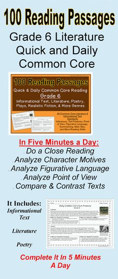 (100 Reading Passages) Grade 6 Daily Common Core Literature and Informational Text--Analyze characters, analyze figurative language, evaluate the plots of multiple texts, and more-- Original YA fiction, adventure, historical fiction, realistic fiction, poetry, and informational text passages plus Common Core questions are included. Every Common Core Literature and Informational Text Standard is covered. The Common Core Standard is written next to each question for easy progress monitoring.$