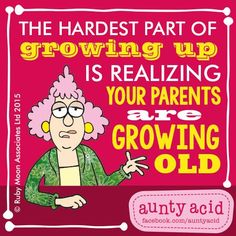 ugh....so true. I have lost my parents but now my poor son has to see how old I am getting.