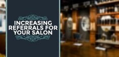 Read this article about how to start a successful referral program for your salon. From planning to promotion to management, referrals will grow your salon.