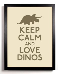 Keep Calm and Love Dinos! Keep Calm And Love, My Love, Big Boy Bedrooms, Keep Calm Posters, Prehistoric Creatures, Love Bear, Dinosaur Party, Inspirational Gifts, Black Bear
