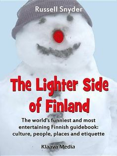 The Lighter Side of Finland on Suomi-Seura bookstore Great Books, My Books, Finnish Language, Light Side, Culture Travel, Guide Book, Etiquette, Book Publishing, Finland