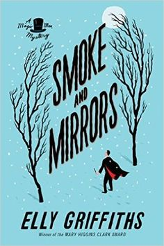 Smoke and Mirrors (DI Stephens & Max Mephisto #2) by Elly Griffiths - September 20th 2016 by Houghton Mifflin Harcourt