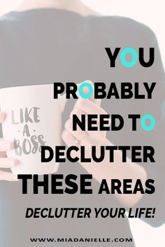 Check out these 4 areas of your life you need to declutter. Minimalism, minimalist living, simplify, declutter, simplify,