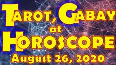Tarot, Gabay at Horoscope for August 26, 2020, Wednesday | Daily Habit August Horoscope, Daily Horoscope, August 26, Tarot, Wednesday, Neon Signs, Tarot Cards