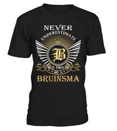 Never Underestimate the Power of a BRUINSMA