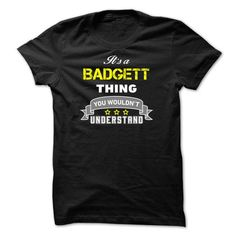 Its a BADGETT thing.-D1AA51 #name #tshirts #BADGETT #gift #ideas #Popular #Everything #Videos #Shop #Animals #pets #Architecture #Art #Cars #motorcycles #Celebrities #DIY #crafts #Design #Education #Entertainment #Food #drink #Gardening #Geek #Hair #beauty #Health #fitness #History #Holidays #events #Home decor #Humor #Illustrations #posters #Kids #parenting #Men #Outdoors #Photography #Products #Quotes #Science #nature #Sports #Tattoos #Technology #Travel #Weddings #Women