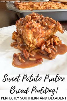 Sweet Potato Praline Bread Pudding with Praline Sauce Sweet Potato Praline Bread Pudding is the most delicious and decadent Southern dessert that is perfect for Thanksgiving dinner or any old occasion. Recipe by Dash of Jazz Southern Desserts, Köstliche Desserts, Delicious Desserts, Dessert Recipes, Paleo Dessert, Southern Recipes, Drink Recipes, Yummy Treats, Sweet Treats