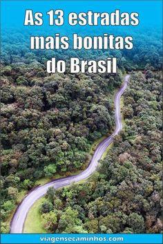 Conheça nossa lista das 13 estradas mais bonitas do Brasil onde a própria estrada é uma atração!