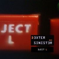 Eject L by Dexter, Nor Sinister on SoundCloud