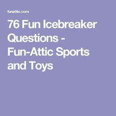 76 Fun Icebreaker Questions - Fun-Attic Sports and Toys Young Women Activities, List Of Activities, Youth Activities, Fun Icebreakers, Team Building Games, Ice Breaker Games, Youth Games, I Have A Secret, Training And Development
