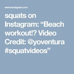 "squats on Instagram: ""Beach workout!🏄 Video Credit: @yoventura #squatvideos"""