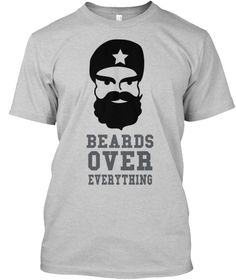 Beards Over Everything Light Steel T-Shirt Front