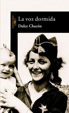 La voz dormida, Dulce Chacón, a novel about the Spanish civil war and its effects on women and families