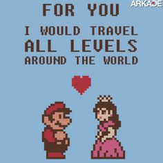 For you I would travel all levels around the world.