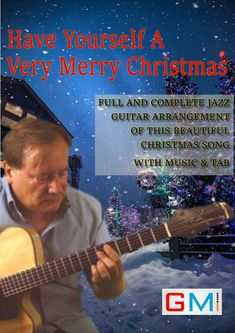 Have Yourself A Merry Little Christmas Guitar Shop, Jazz Guitar, Music Tabs, Online Guitar Lessons, Classic Songs, Merry Little Christmas, Playing Guitar, Beautiful Christmas, Learning