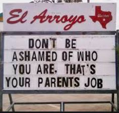 El Arroyo restaurant in Austin, Texas makes funny signs every day to serve a dose of LOL. This restaurant& signs are so funny you& probably come back just to read them. Check 20 funny restaurant signs that are damn hilarious. Memes Humor, Humor Humour, Humor Quotes, Bar Quotes, Humor Books, Dog Humor, Funny Texts, Funny Jokes, Memes Spongebob