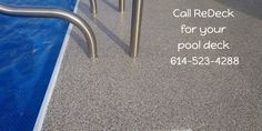 Call ReDeck for your pool deck  614-523-4288