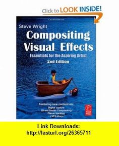 Compositing Visual Effects, Second Edition Essentials for the Aspiring Artist (9780240817811) Steve Wright , ISBN-10: 0240817818  , ISBN-13: 978-0240817811 ,  , tutorials , pdf , ebook , torrent , downloads , rapidshare , filesonic , hotfile , megaupload , fileserve