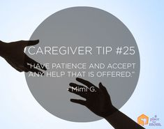 "Caregiver Tip #25: ""Have patience and accept any help that is offered."""