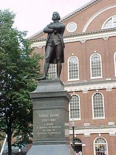 """""""Let us awaken then, and evince a different spirit,— a spirit that shall inspire the people with confidence in them selves and in us,— a spirit that will encourage them to persevere in this glorious struggle, until their rights and liberties shall be established on a rock."""" Samuel Adams, 1777  Samuel Adams Statue, Faneuil Hall, Boston"""