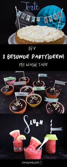 DIY Deine Bunte & gesunde Party mit Washi Tape ... Du willst eine coole Party schmeissen? Da hab ich genau das richtige für Dich! 3 gesunde Rezeptideen und je eine passende Bastelidee mit Washi Tape!