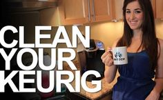 Clean a Keurig Coffee Maker!