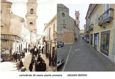 Cattedrale di Santa Maria Assunta, Ariano Irpino, Italy, as my father saw it during World War Two and a photo of the same place today. Present day photo courtesy of Saverio d'Incalci, San Severo, Italy