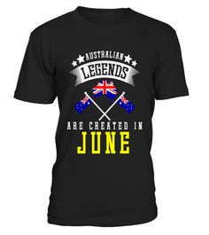 """# Funny Australian Legends Are Created In June T-shirt Gift .  Special Offer, not available in shops      Comes in a variety of styles and colours      Buy yours now before it is too late!      Secured payment via Visa / Mastercard / Amex / PayPal      How to place an order            Choose the model from the drop-down menu      Click on """"Buy it now""""      Choose the size and the quantity      Add your delivery address and bank details      And that's it!      Tags: Ideal holiday gift such…"""