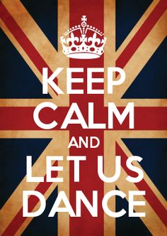 KEEP CALM AND LET US DANCE
