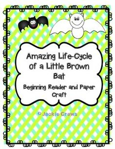 This non-fiction beginning reader is the life-cycle of the little bats that use echolocation to hunt insects. I have purposely embedded some synonyms in the text. Since this is a life-cycle text, it lends itself very well to sequencing activities. I feel this text is most appropriate for second grade, however, there will be 6-8 year olds who would enjoy a short read like this one.